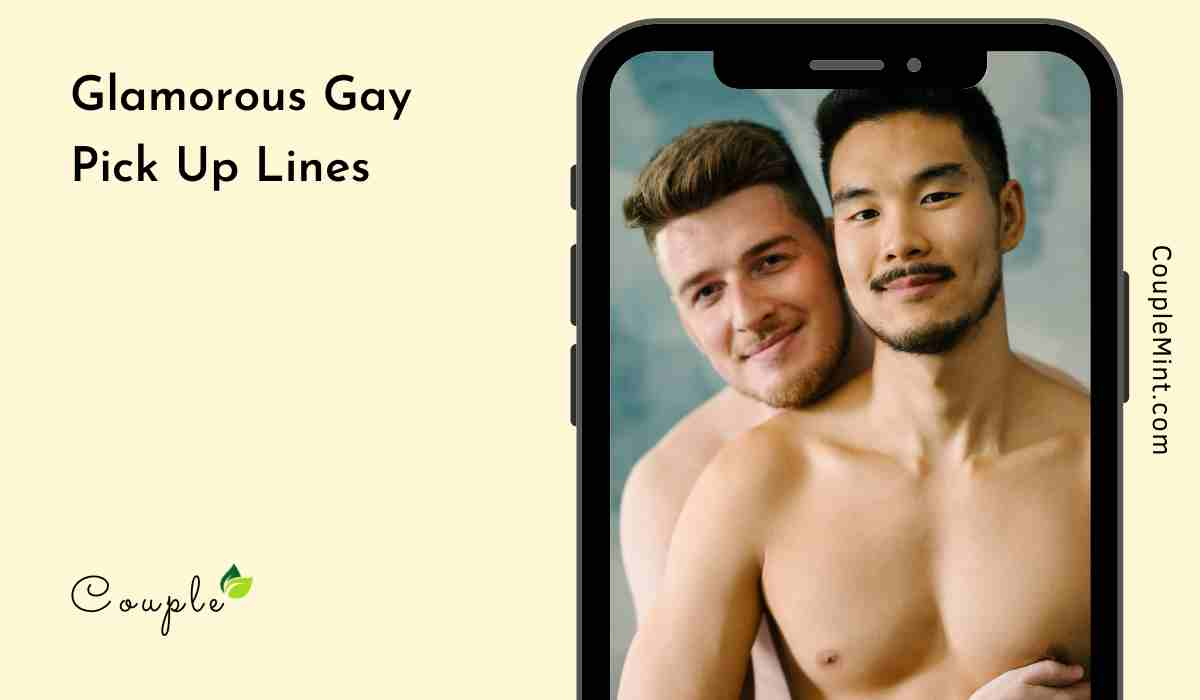 100+ Glamorous Gay Pick Up Lines You Must Try