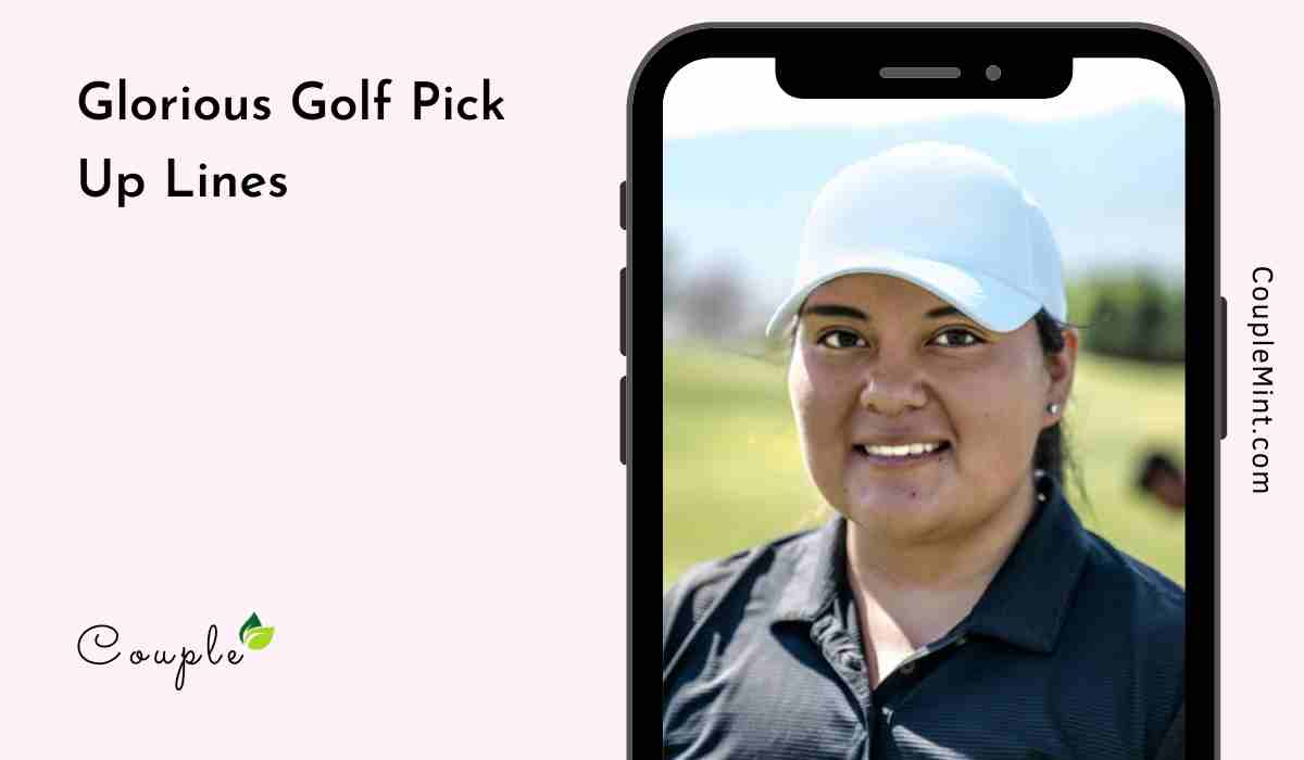 Glorious Golf Pick Up Lines