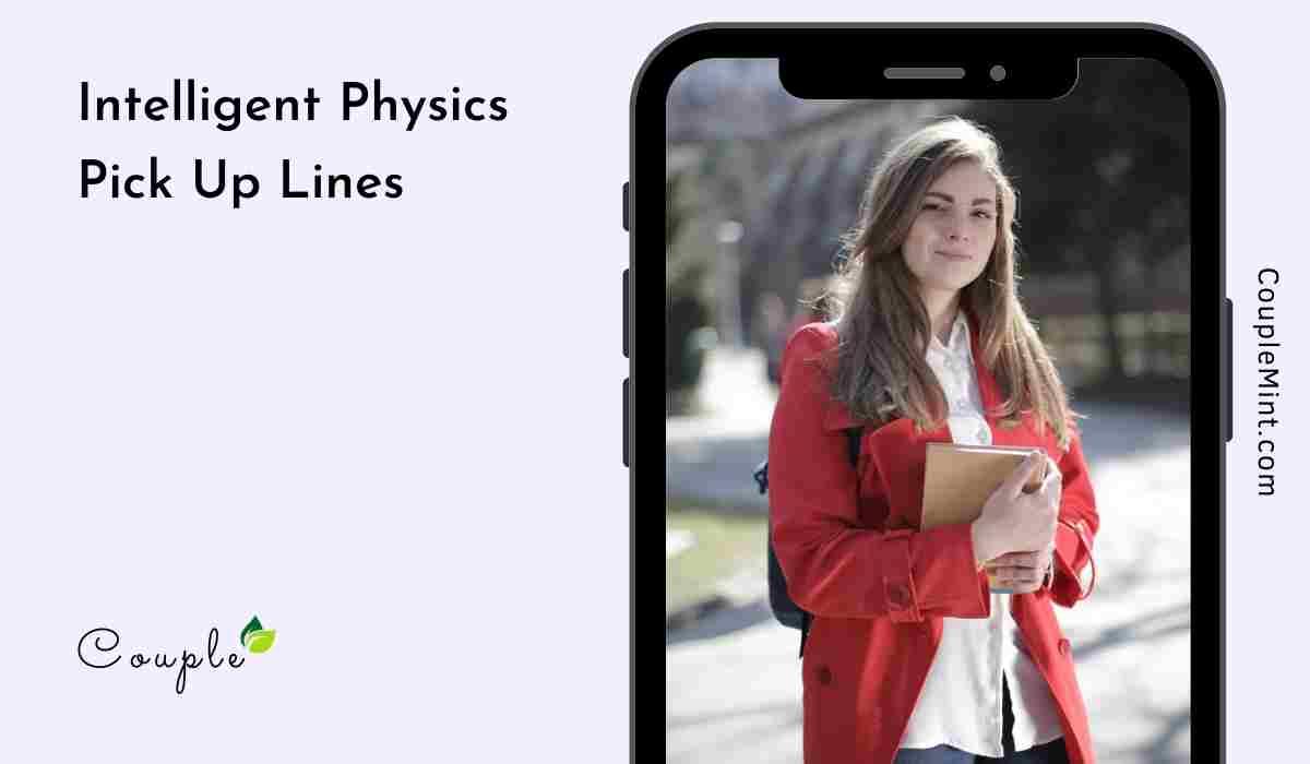 Intelligent Physics Pick Up Lines
